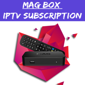 MAG Box – IPTV Subscription
