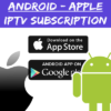 android IPTV box apple subscription abonnement samsung iphone tablet smartphone